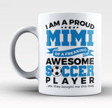 Proud Mimi of An Awesome Soccer Player - Mug