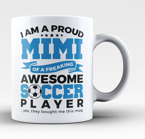 Proud Mimi of An Awesome Soccer Player - Coffee Mug / Tea Cup