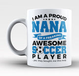 Proud Nana of An Awesome Soccer Player - Mug