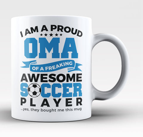 Proud Oma of An Awesome Soccer Player - Coffee Mug / Tea Cup