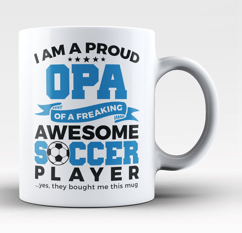 Proud Opa of An Awesome Soccer Player - Coffee Mug / Tea Cup