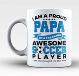 Proud Papa of An Awesome Soccer Player - Mug