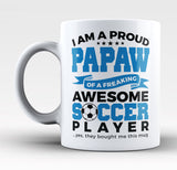 Proud Papaw of An Awesome Soccer Player - Mug
