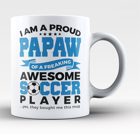 Proud Papaw of An Awesome Soccer Player - Coffee Mug / Tea Cup