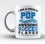Proud Pop of An Awesome Soccer Player - Mug