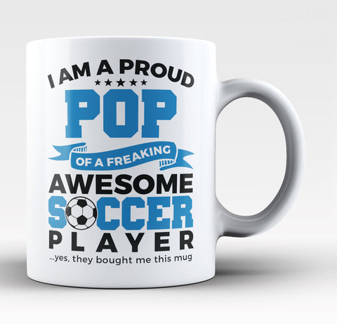 Proud Pop of An Awesome Soccer Player - Coffee Mug / Tea Cup