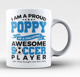Proud Poppy of An Awesome Soccer Player - Coffee Mug / Tea Cup