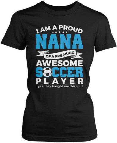 Proud Nana of An Awesome Soccer Player Women's Fit T-Shirt