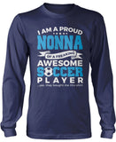 Proud Nonna of An Awesome Soccer Player Longsleeve T-Shirt