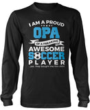 Proud Opa of An Awesome Soccer Player Longsleeve T-Shirt