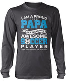 Proud Papa of An Awesome Soccer Player Longsleeve T-Shirt