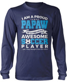 Proud Papaw of An Awesome Soccer Player Longsleeve T-Shirt