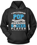 Proud Pop of An Awesome Soccer Player Pullover Hoodie Sweatshirt