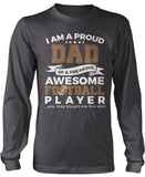 Proud Dad of An Awesome Football Player Longsleeve T-Shirt