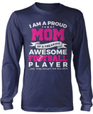 Proud Mom of An Awesome Football Player Longsleeve T-Shirt