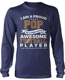 Proud Pop of An Awesome Football Player Longsleeve T-Shirt