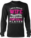 Proud Wife of An Awesome Football Player Longsleeve T-Shirt