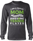 Proud Mom of An Awesome Tennis Player Longsleeve T-Shirt