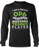 Proud Opa of An Awesome Tennis Player Long Sleeve T-Shirt