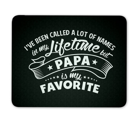 My Favorite Name is Papa - Mouse Pad