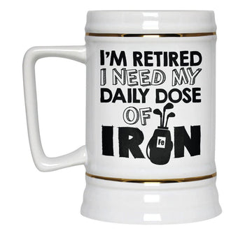 I'm Retired. I Need My Daily Dose of Iron - Beer Stein - [variant_title]