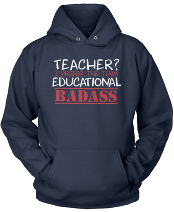 Teacher? I Prefer Educational Badass - Pullover Hoodie / Navy / S
