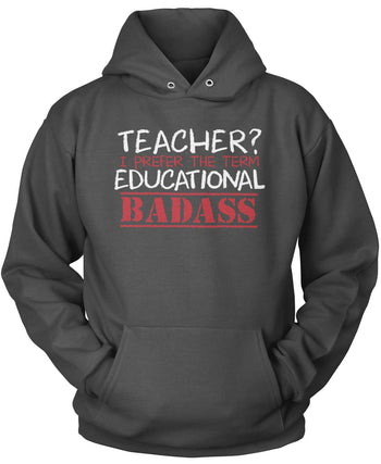 Teacher? I Prefer Educational Badass - Pullover Hoodie / Dark Heather / S