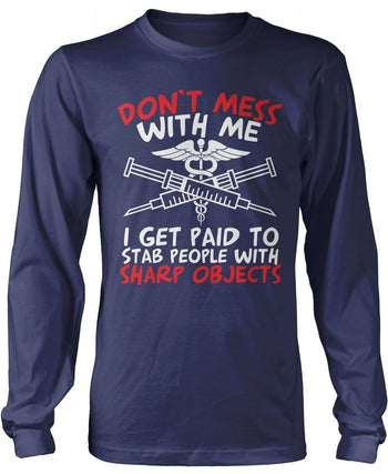 Don't Mess with a Nurse - T-Shirts