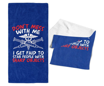 Don't Mess with a Nurse - Gym / Kitchen Towel - Towels