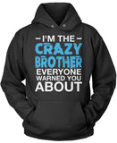 I'm the Crazy Brother Everyone Warned You About Pullover Hoodie Sweatshirt
