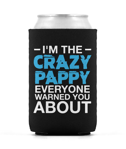 I'm the Crazy Pappy Everyone Warned You About - Can Cooler
