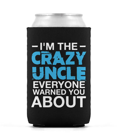 I'm the Crazy Uncle - Can Cooler