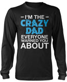 I'm the Crazy Dad Everyone Warned You About Long Sleeve T-Shirt