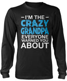 I'm the Crazy Grandpa Everyone Warned You About Longsleeve T-Shirt