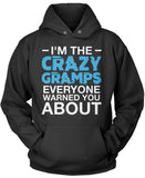 I'm the Crazy Gramps Everyone Warned You About Pullover Hoodie Sweatshirt