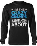 I'm the Crazy Gramps Everyone Warned You About Long Sleeve T-Shirt