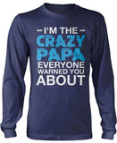 I'm the Crazy Papa Everyone Warned You About Longsleeve T-Shirt