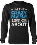 I'm the Crazy Paw Paw Everyone Warned You About Long Sleeve T-Shirt