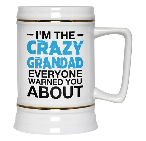 I'm the Crazy Grandad Everyone Warned You About - Beer Stein