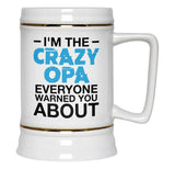 I'm the Crazy Opa Everyone Warned You About - Beer Stein