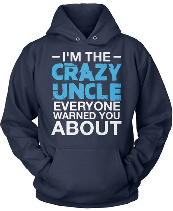 Crazy (Nickname) Everyone Warned You About - T-Shirt - T-Shirts