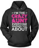 I'm the Crazy Aunt Everyone Warned You About Pullover Hoodie Sweatshirt