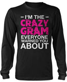 I'm the Crazy Gram Everyone Warned You About Long Sleeve T-Shirt