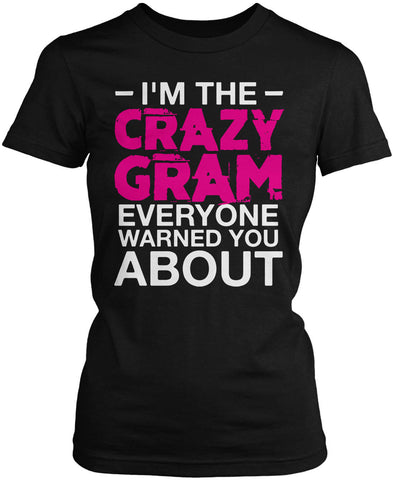 I'm the Crazy Gram Everyone Warned You About Women's Fit T-Shirt