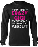 I'm the Crazy Gigi Everyone Warned You About Long Sleeve T-Shirt