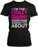I'm the Crazy Grammy Everyone Warned You About Women's Fit T-Shirt