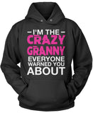 I'm the Crazy Granny Everyone Warned You About Pullover Hoodie Sweatshirt