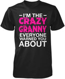 I'm the Crazy Granny Everyone Warned You About T-Shirt