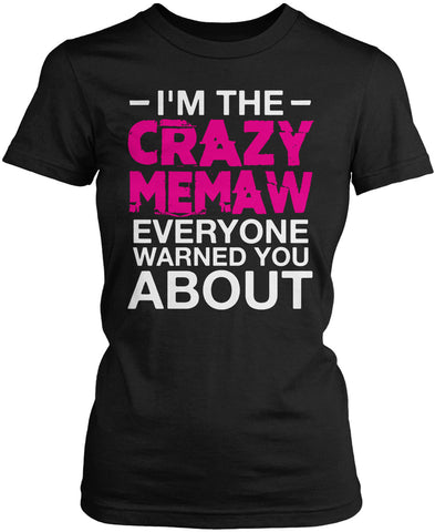 I'm the Crazy Memaw Everyone Warned You About Women's Fit T-Shirt