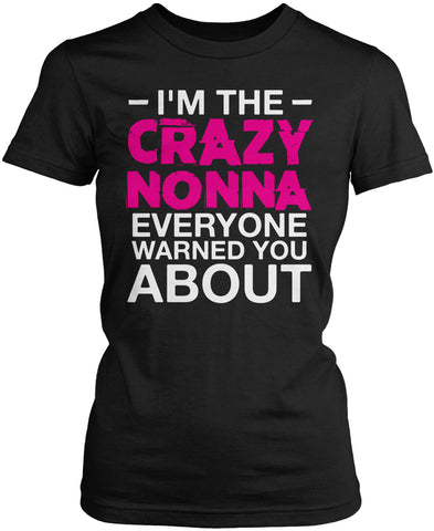 I'm the Crazy Nonna Everyone Warned You About Women's Fit T-Shirt